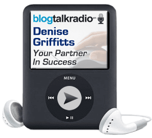 Your Partner In Success Radio with Denise Griffitts